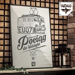 """Plakat """"EU07 - Pociąg do klasyki"""""""